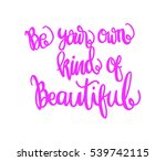 be your own kind of beautiful.... | Shutterstock .eps vector #539742115