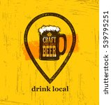 drink local craft beer creative ... | Shutterstock .eps vector #539795251