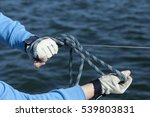 Sailing. Hands Of An Athlete...