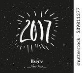 happy new year 2017. hand drawn ... | Shutterstock .eps vector #539811277