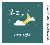 sleep tight   moon clouds and... | Shutterstock .eps vector #539837941