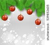 red christmas balls set and fir ... | Shutterstock .eps vector #539852605