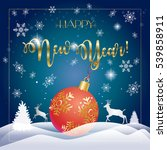 christmas and happy new year... | Shutterstock .eps vector #539858911