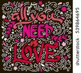 'all you need is love'... | Shutterstock .eps vector #539864695