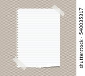 white ruled torn note  notebook ... | Shutterstock .eps vector #540035317