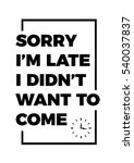 late funny quote  vector design | Shutterstock .eps vector #540037837