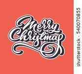 merry christmas  xmas lettering ... | Shutterstock .eps vector #540070855