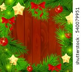 new year firtree needles... | Shutterstock .eps vector #540079951