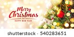 merry christmas and happy new... | Shutterstock . vector #540283651