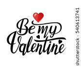 be my valentine  and happy... | Shutterstock .eps vector #540613741