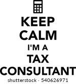 keep calm i am a tax consultant