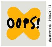oops   brush lettering vector... | Shutterstock .eps vector #540636445