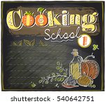 cooking school chalkboard... | Shutterstock . vector #540642751