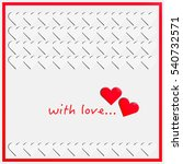 hearts. valentine card. vector... | Shutterstock .eps vector #540732571