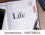text life in notepad  diary  ... | Shutterstock . vector #540758011