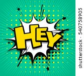 lettering hey. comic text sound ... | Shutterstock .eps vector #540758905