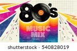 80's music mix. retro style 80s ... | Shutterstock .eps vector #540828019
