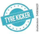 tyre kicker stamp sign text... | Shutterstock . vector #540836029