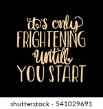 its only frightening until you... | Shutterstock .eps vector #541029691