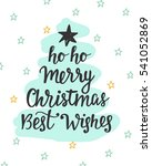 merry christmas  best wishes... | Shutterstock .eps vector #541052869