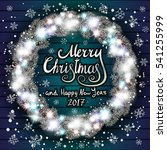 merry christmas and happy new... | Shutterstock . vector #541255999