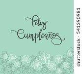 feliz cumpleanos  happy... | Shutterstock .eps vector #541390981