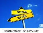 strike vs work   traffic sign...   Shutterstock . vector #541397839