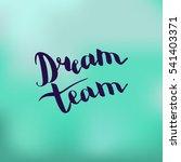 dream team. illustration with... | Shutterstock .eps vector #541403371