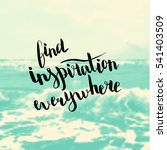 find inspiration everywhere.... | Shutterstock .eps vector #541403509
