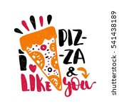 i like pizza and you. bright... | Shutterstock .eps vector #541438189