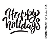 happy holidays black ink brush... | Shutterstock . vector #541668415