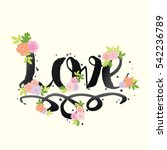 love   floral calligraphic... | Shutterstock .eps vector #542236789
