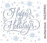 happy holidays  hand written... | Shutterstock .eps vector #542295901