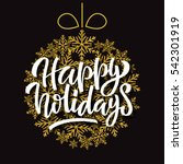happy holidays hand lettering... | Shutterstock . vector #542301919