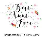 best aunt ever typographic... | Shutterstock .eps vector #542413399