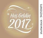 welcome 2017  turkish   hos... | Shutterstock .eps vector #542520691