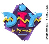 diy acronym. do it yourself.... | Shutterstock .eps vector #542572531