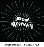 good morning. inspirational... | Shutterstock .eps vector #542887765