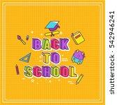 back to school typography... | Shutterstock .eps vector #542946241