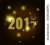 2017. golden glitter new year... | Shutterstock .eps vector #543018091