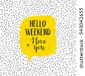 hello weekend greeting card ... | Shutterstock .eps vector #543042655
