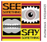 poster see something say... | Shutterstock .eps vector #543164425