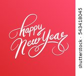 happy new year  lettering... | Shutterstock .eps vector #543418045