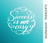 success is not easy  lettering... | Shutterstock .eps vector #543421471