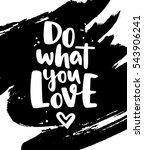 do what you love. modern vector ... | Shutterstock .eps vector #543906241
