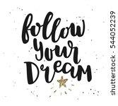 follow your dream hand...   Shutterstock .eps vector #544052239
