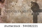 Small photo of Credo quia absurdum is a Latin phrase that means I believe because it is absurd