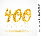 beautiful card with number 400... | Shutterstock .eps vector #544507861