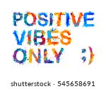 positive vibes only. splash... | Shutterstock .eps vector #545658691