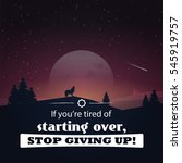 if you're tired of starting... | Shutterstock . vector #545919757